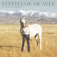 If I Was a Cowboy mp3 Album by Stephanie Quayle