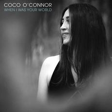 When I Was Your World mp3 Album by Coco O'Connor