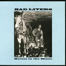Horses in the Mines mp3 Album by Bad Livers