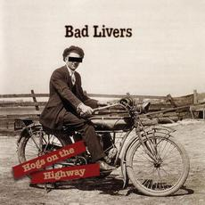 Hogs on the Highway mp3 Album by Bad Livers