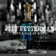 Bottle Full of Blues mp3 Album by Jeff Fetterman