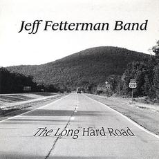The Long Hard Road mp3 Album by Jeff Fetterman Band