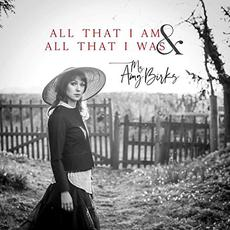 All That I Am & All That I Was mp3 Album by Ms Amy Birks