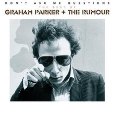 Don't Ask Me Questions: The Best Of mp3 Artist Compilation by Graham Parker & The Rumour