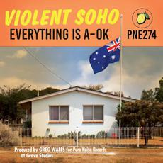 Everything Is A-OK mp3 Album by Violent Soho