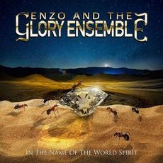 In the Name of the World Spirit mp3 Album by Enzo and the Glory Ensemble