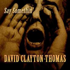 Say Somethin' mp3 Album by David Clayton-Thomas