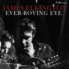 Ever-Roving Eye mp3 Album by James Elkington