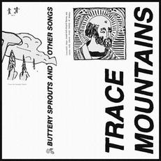 Buttery Sprouts & Other Songs mp3 Album by Trace Mountains