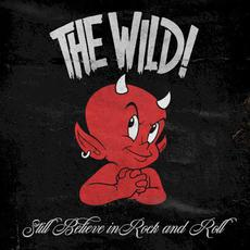 Still Believe in Rock and Roll mp3 Album by The Wild!