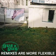 Remixes Are More Flexible, Pt. 2 mp3 Remix by GusGus