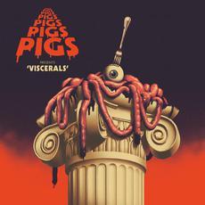 Viscerals mp3 Album by Pigs Pigs Pigs Pigs Pigs Pigs Pigs