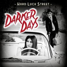 Darker Days mp3 Album by Hard Luck Street