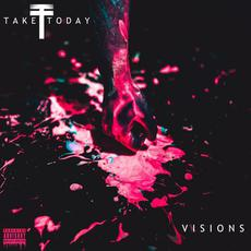 Visions mp3 Album by Take Today