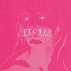 Specter mp3 Single by Her Name Was Fire