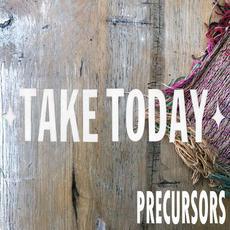 Precursors mp3 Single by Take Today
