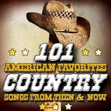 101 American Favorites: Country Songs from Then & Now mp3 Compilation by Various Artists