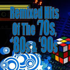 Remixed Hits Of The '70s, '80s & '90s mp3 Compilation by Various Artists