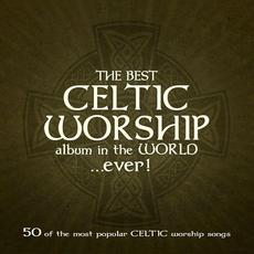 The Best Celtic Worship Album in the World… Ever! mp3 Compilation by Various Artists