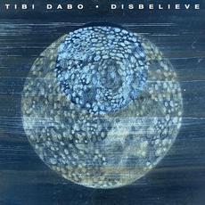 Disbelieve mp3 Single by Tibi Dabo