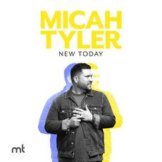 New Today mp3 Album by Micah Tyler