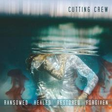 Ransomed Healed Restored Forgiven mp3 Album by Cutting Crew