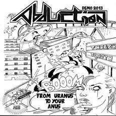 Demo 2013: From Uranus to Your Anus mp3 Album by Abduction