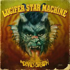 The Devil's Breath mp3 Album by Lucifer Star Machine