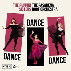 Dance Dance Dance mp3 Album by The Puppini Sisters With The Pasadena Roof Orchestra