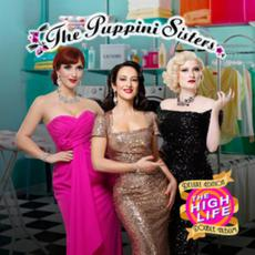 The High Life (Deluxe Edition) mp3 Album by The Puppini Sisters