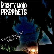 Sounds from the Jungle Hut mp3 Album by The Mighty Mojo Prophets