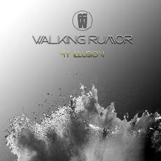 My Illusion mp3 Single by Walking Rumor