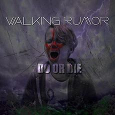 Do or Die mp3 Single by Walking Rumor