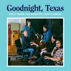 Goodnight, Texas: Live in Seattle, Just Before The Global Pandemic mp3 Live by Goodnight, Texas