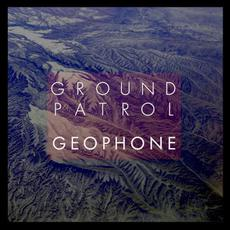 Geophone mp3 Album by Ground Patrol