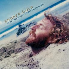 Something New: Unreleased Gold mp3 Artist Compilation by Andrew Gold