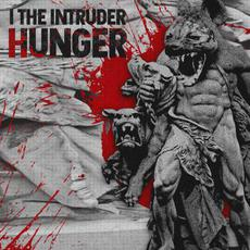 Hunger mp3 Album by I the Intruder