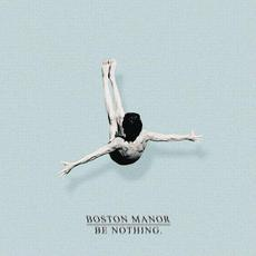 Be Nothing mp3 Album by Boston Manor