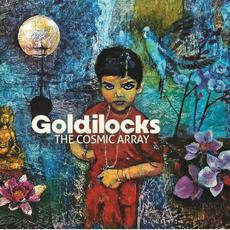 Goldilocks mp3 Album by The Cosmic Array