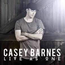 Live As One mp3 Album by Casey Barnes