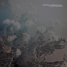 All Fell Silent, Everything Went Quiet mp3 Album by An Autumn for Crippled Children