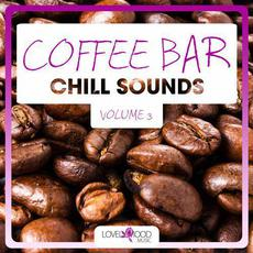 Coffee Bar Chill Sounds, Volume 3 mp3 Compilation by Various Artists