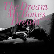 The Dream My Bones Dream mp3 Album by Eiko Ishibashi (石橋英子)