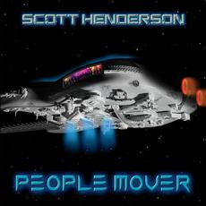People Mover mp3 Album by Scott Henderson