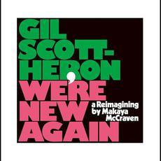 We're New Again: A Reimagining by Makaya McCraven mp3 Album by Gil Scott-Heron, Makaya McCraven
