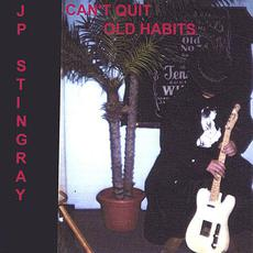 Can't Quit Old Habits mp3 Album by JP Stingray