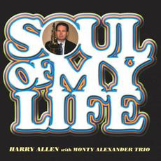 Soul Of My Life mp3 Album by Harry Allen with Monty Alexander Trio