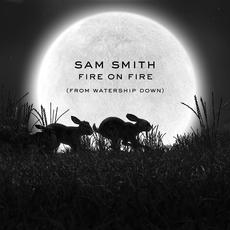 Fire on Fire (from Watership Down) mp3 Single by Sam Smith