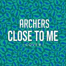 Close to Me mp3 Single by Archers