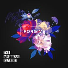 Forgive mp3 Album by The American Classic